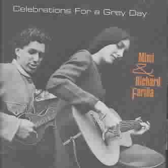 CELEBRATIONS FOR A GREY DAY BY FARINA,MIMI & RICHA (CD)