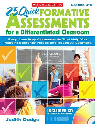 25 Quick Formative Assessments for a Differentiated Classroom By Dodge, Judith